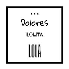 Dolores Lolita Lola